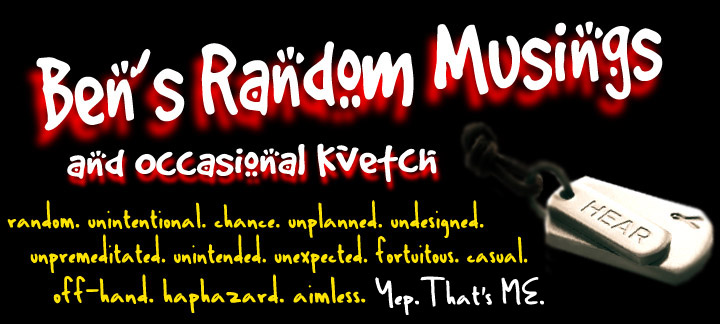 "Random Musings & ""Occasional"" Kvetch"
