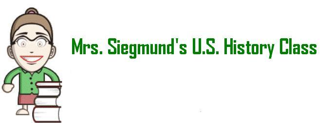 Mrs. Siegmund's   U.S. History Class