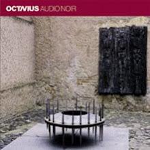 """Octavius """"Audio Noir"""""""