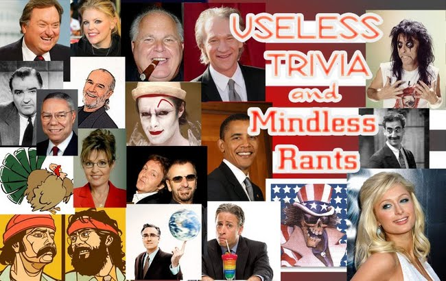 Useless Trivia and Mindless Rants