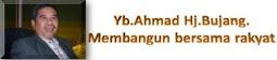YB.AHMAD BUJANG-ADUN N28 SINDUMIN