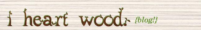 i heart wood.