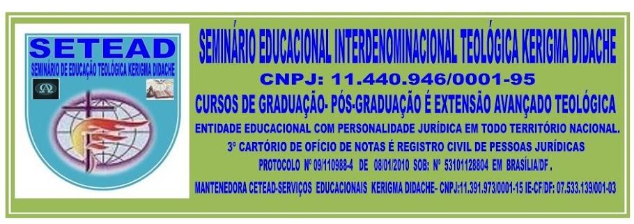SETEAD-SEMINÁRIO DE EDUCAÇÃO TEOLÓGICA KERIGMA DIDACHE
