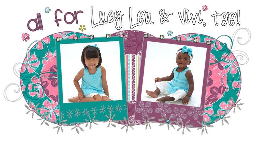 Lucy Lou & Vivi too