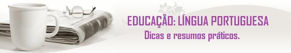 EDUCAÇÃO: LÍNGUA PORTUGUESA