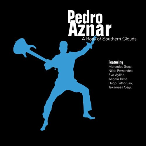 Pedro Aznar - A Roar Of Southern Clouds