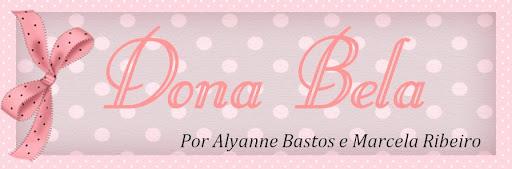 Dona Bela l Por Alyanne Bastos & Marcela Ribeiro