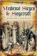 """Medieval Sieges & Siegecraft"" by Geoffrey Hindley"