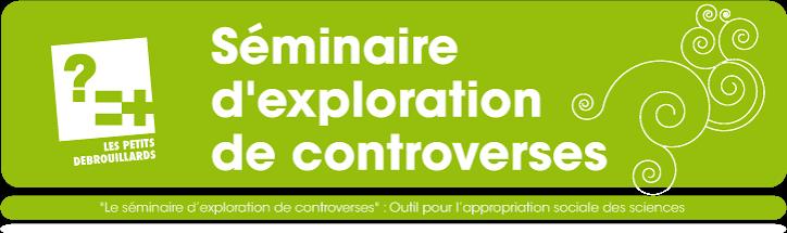 Seminaire d'exploration de controverses
