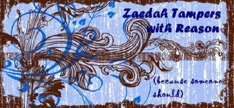 Zaedah Tampers With Reason...