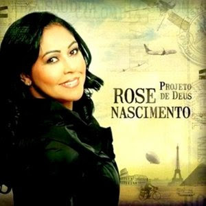 Rose Nascimento - Projeto de Deus 2009