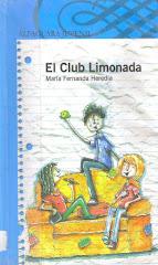 """El Club Limonada"", María Fernanda Heredia, Alfaguara Juvenil"