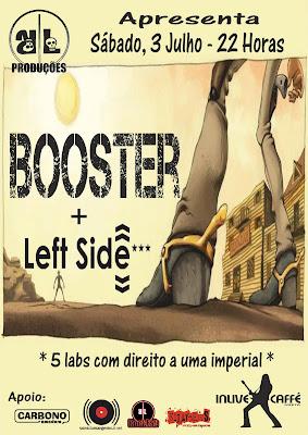 Booster + Left Side - 3 Julho, In Live Caffé