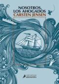 Nosotros los ahogados de Carsten Jensen