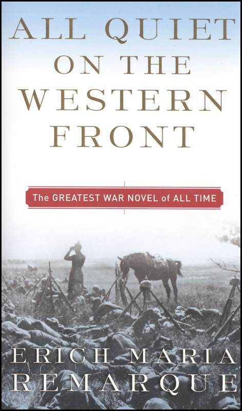 an examination of the novel all quiet on the western front by erich maria remarque Considered by many the greatest war novel of all time, all quiet on the western front is erich maria remarque's masterpiece of the german experience.