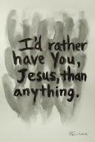 I'd Rather Have Jesus!