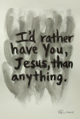I'd Rather Have Jesus!