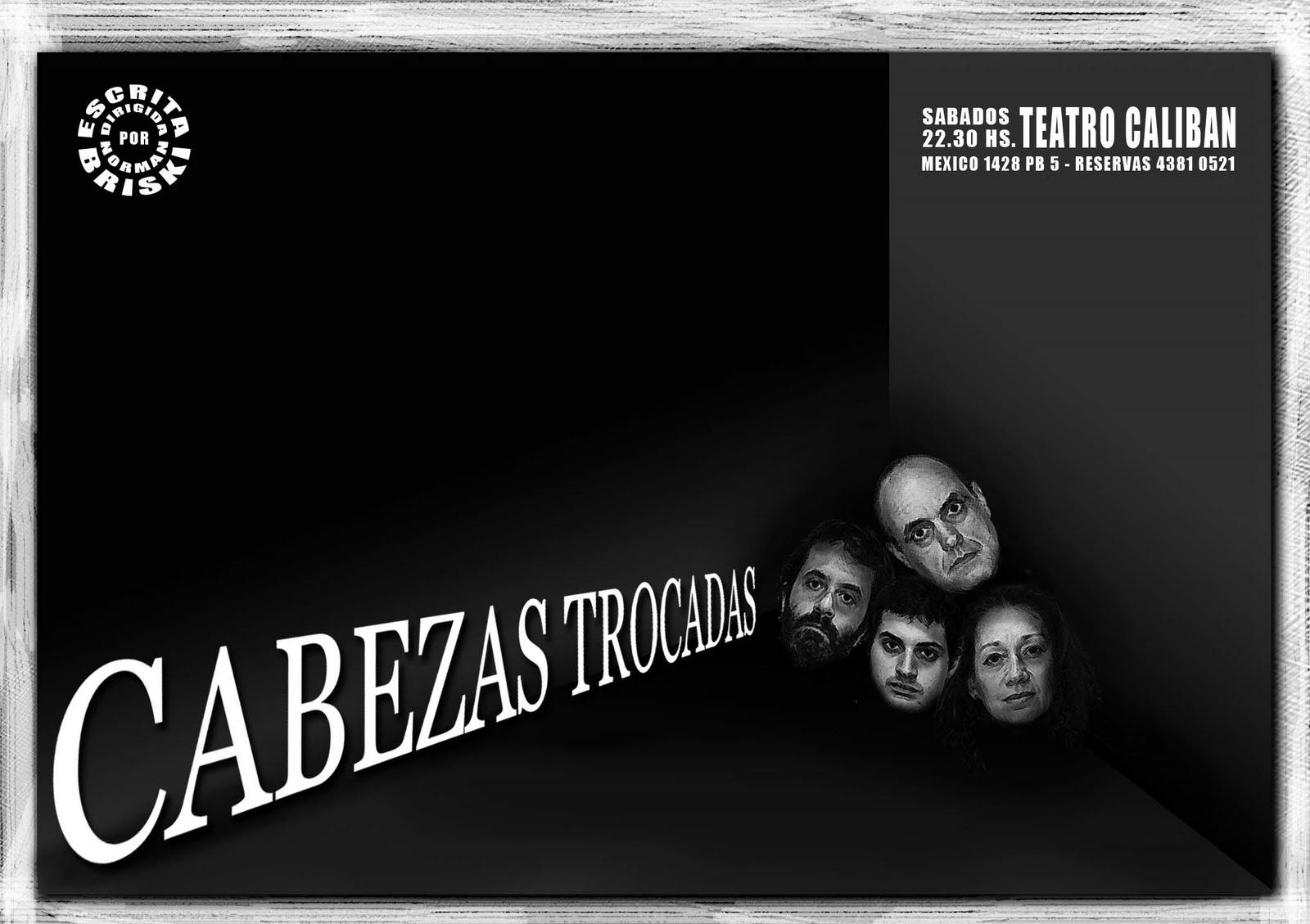 """CABEZAS TROCADAS"" de Norman Briski"