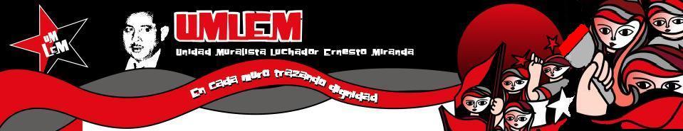 Unidades Muralistas Luchador Ernesto Miranda - UMLEM Chile