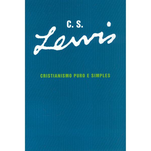 CRISTIANISMO PURO E SIMPLES - C S. LEWIS