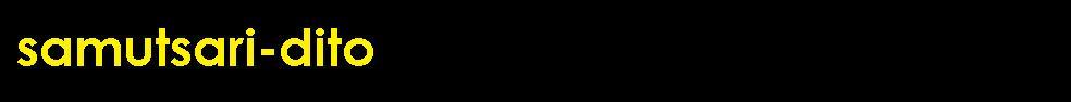 SAMUTSARI-DITO