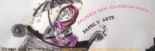 Papel mache Museo Los Gurruminos - ARTE(1)