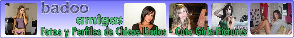 Badoo Amigas: CHICAS DE BADOO Y HI5 - GIRLS