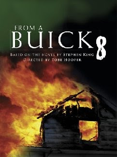 From a Buick 8-Movie Based on the novel by Stephen King