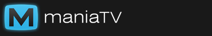maniaTV.com ::  Internet Television