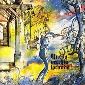 Quella Vecchia Locanda – Quella Vecchia Locanda– 1972 (IT) progressive rock