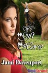 Jami Davenport--The Gift Horse