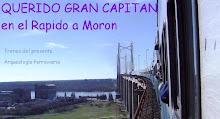 Querido Gran Capitán En el Rápido a Morón (Blog Asociado)