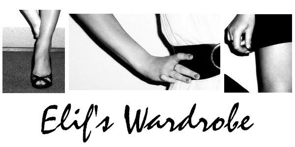 Elif's Wardrobe...