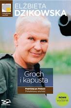 Elzbieta Dzikowska: Groch i kapusta