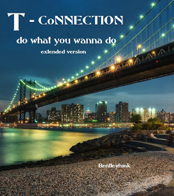 Bentleytheking t connection do what you wanna do extended version