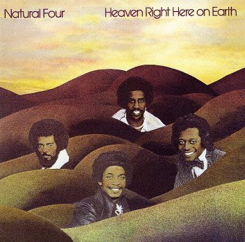 NATURAL FOUR . HEAVEN RIGHT HERE ON EARTH *** 1975