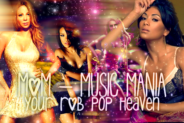 M&M ~ Music Mania: Your R&B / Pop Heaven!