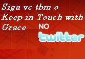Siga o Keep in Touch With Grace no Twitter!