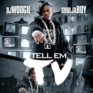 DJ Woogie & Souja Boy - Tell Em TV   01. SOULJA BOY - TELLEM.TV INTRO