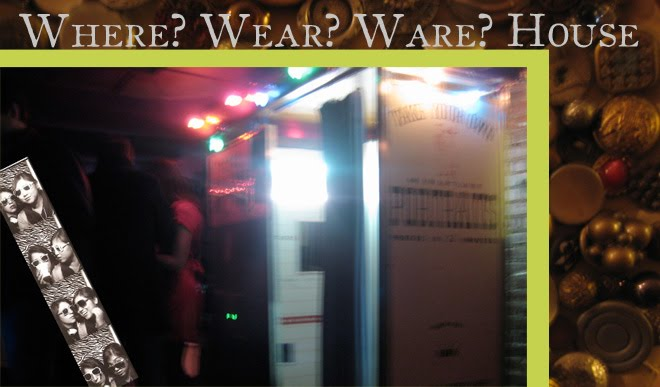Where? Wear? Ware? House