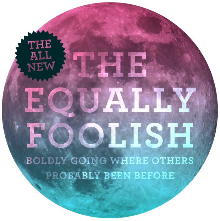 The Equally Foolish