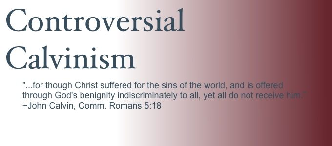 Controversial Calvinism: The Free Offer Incompatible with Limited ...