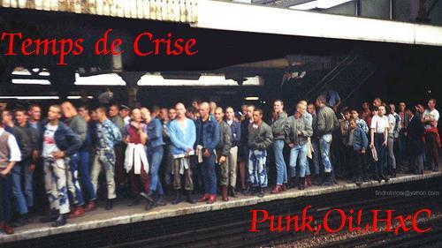 Temps de crise (Oi/Punk/HxC)