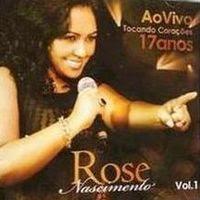 Rose Nascimento - Tocando Cora��es (Ao vivo) 2008