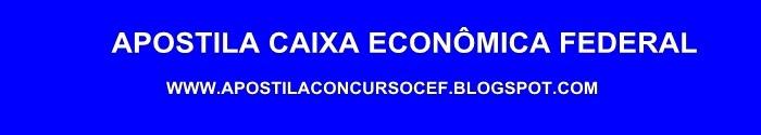Apostila Concurso Caixa Econômica Federal