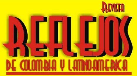 Revista REFLEJOS DE COLOMBIA Y LATINOAMERICA
