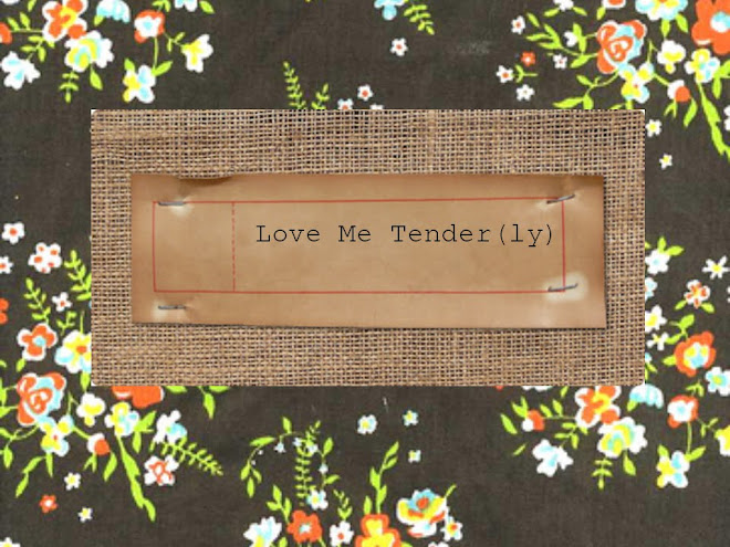 Love Me Tender(ly)