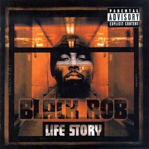 Black Rob - Life Story (1999)[INFO]