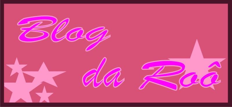 Blog da Roô!!
