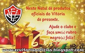 Faça um Rubro-Negro(a) Feliz, dê um presente um produto oficial do Esporte Clube Vitória